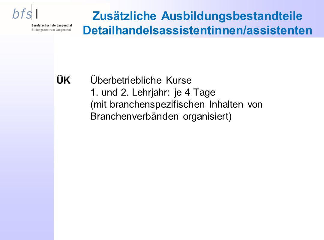 Zusätzliche Ausbildungsbestandteile Detailhandelsassistentinnen/assistenten ÜKÜberbetriebliche Kurse 1.