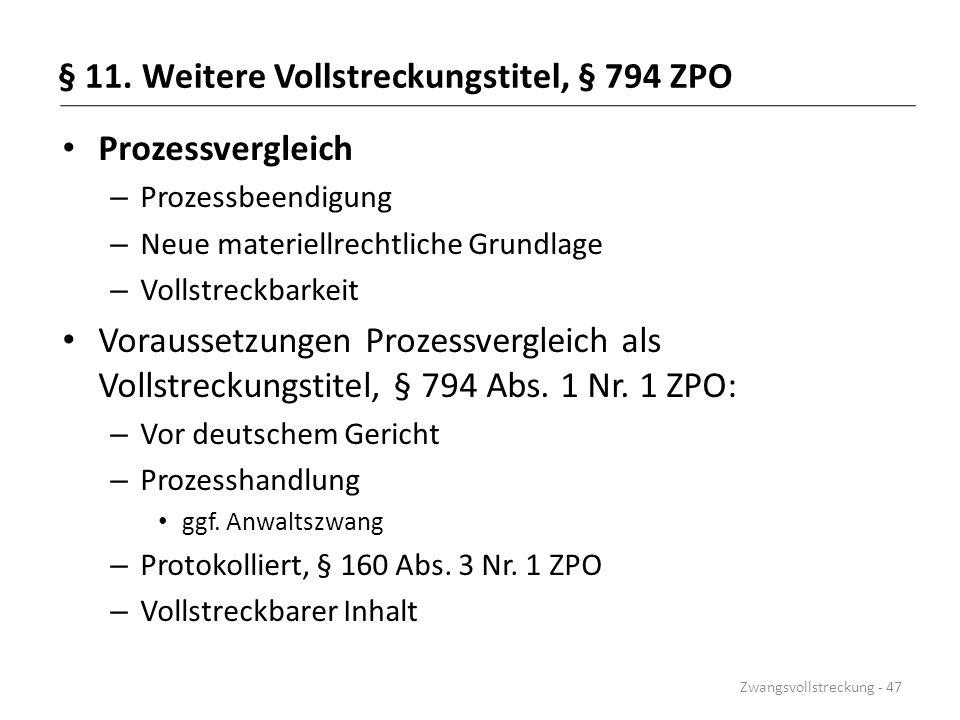 § 11. Weitere Vollstreckungstitel, § 794 ZPO Prozessvergleich – Prozessbeendigung – Neue materiellrechtliche Grundlage – Vollstreckbarkeit Voraussetzu
