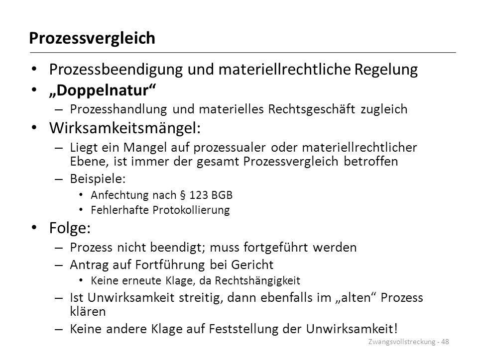 """Prozessvergleich Prozessbeendigung und materiellrechtliche Regelung """"Doppelnatur"""" – Prozesshandlung und materielles Rechtsgeschäft zugleich Wirksamkei"""