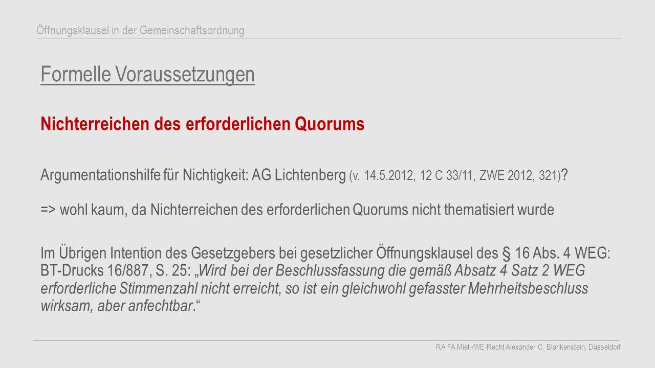 Formelle Voraussetzungen Nichterreichen des erforderlichen Quorums Argumentationshilfe für Nichtigkeit: AG Lichtenberg (v. 14.5.2012, 12 C 33/11, ZWE