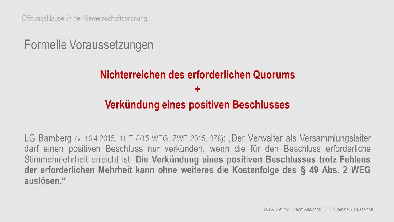 Formelle Voraussetzungen Nichterreichen des erforderlichen Quorums + Verkündung eines positiven Beschlusses LG Bamberg (v. 16.4.2015, 11 T 8/15 WEG, Z