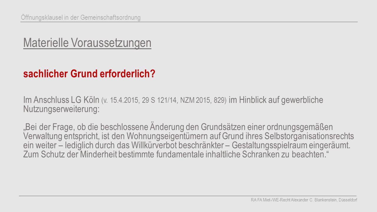 Materielle Voraussetzungen sachlicher Grund erforderlich? Im Anschluss LG Köln (v. 15.4.2015, 29 S 121/14, NZM 2015, 829) im Hinblick auf gewerbliche