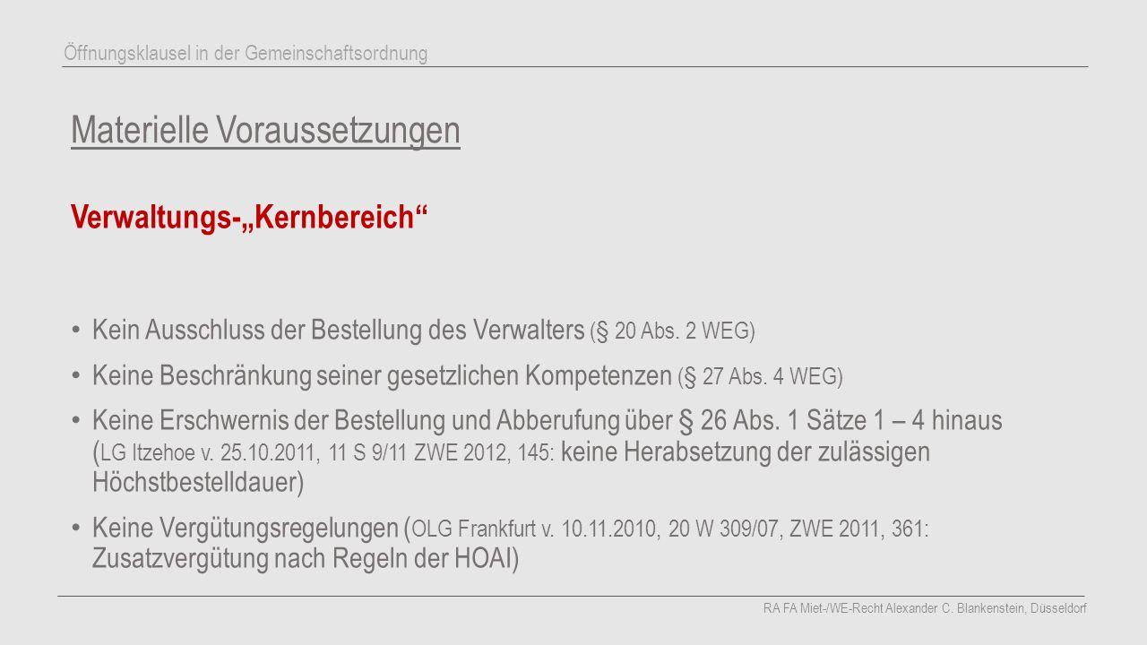 """Materielle Voraussetzungen Verwaltungs-""""Kernbereich"""" Kein Ausschluss der Bestellung des Verwalters (§ 20 Abs. 2 WEG) Keine Beschränkung seiner gesetzl"""