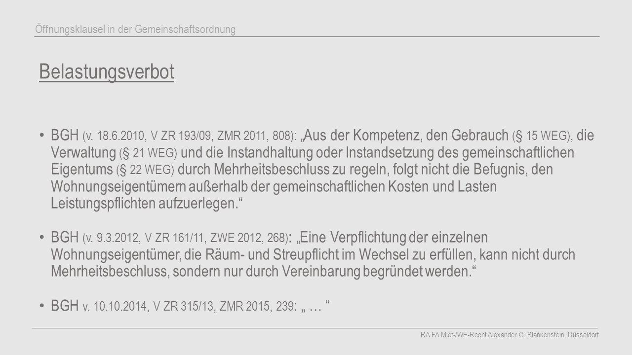 """Belastungsverbot BGH (v. 18.6.2010, V ZR 193/09, ZMR 2011, 808): """"Aus der Kompetenz, den Gebrauch (§ 15 WEG), die Verwaltung (§ 21 WEG) und die Instan"""