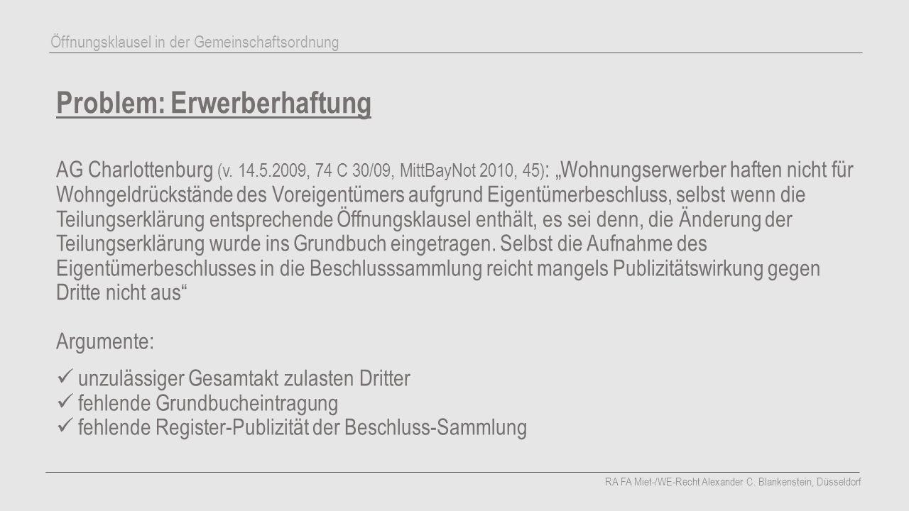 """Problem: Erwerberhaftung AG Charlottenburg (v. 14.5.2009, 74 C 30/09, MittBayNot 2010, 45) : """"Wohnungserwerber haften nicht für Wohngeldrückstände des"""
