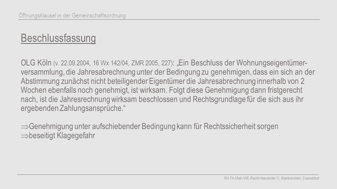 """Beschlussfassung OLG Köln (v. 22.09.2004, 16 Wx 142/04, ZMR 2005, 227) : """"Ein Beschluss der Wohnungseigentümer- versammlung, die Jahresabrechnung unte"""