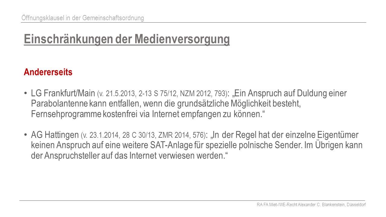 """Einschränkungen der Medienversorgung Andererseits LG Frankfurt/Main (v. 21.5.2013, 2-13 S 75/12, NZM 2012, 793) : """"Ein Anspruch auf Duldung einer Para"""