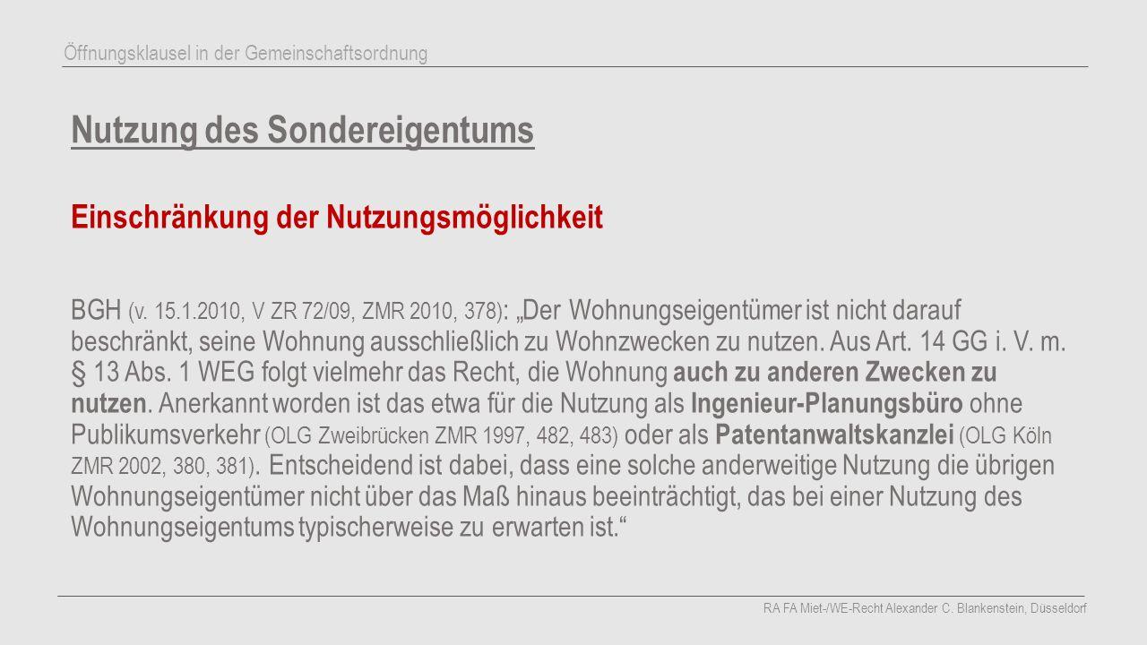 """Nutzung des Sondereigentums Einschränkung der Nutzungsmöglichkeit BGH (v. 15.1.2010, V ZR 72/09, ZMR 2010, 378) : """"Der Wohnungseigentümer ist nicht da"""
