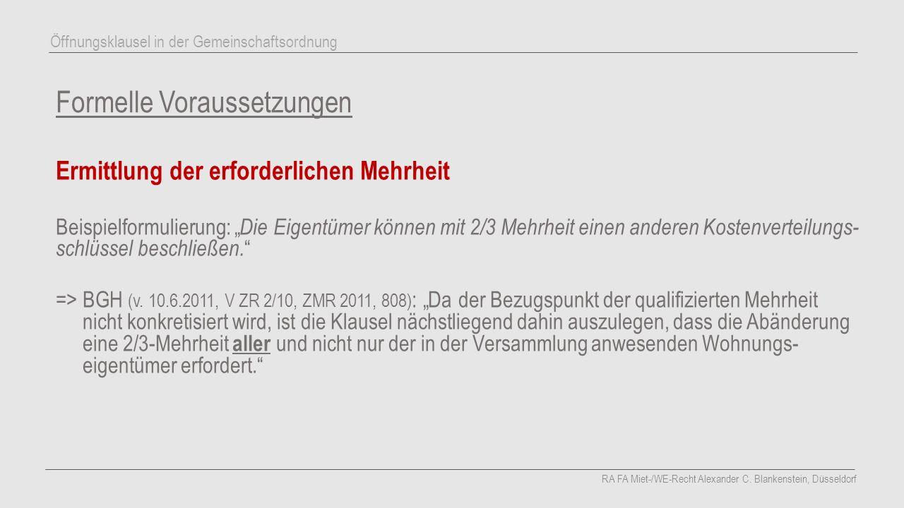 Exkurs: Bauliche Veränderung Appell der Instanzgerichte: Bauliche Veränderung nur aufgrund Beschlussfassung LG München I (v.