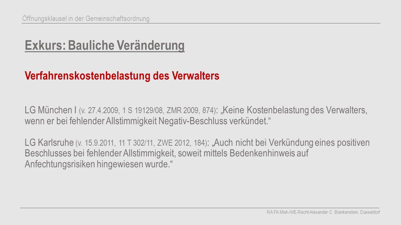 """Exkurs: Bauliche Veränderung Verfahrenskostenbelastung des Verwalters LG München I (v. 27.4.2009, 1 S 19129/08, ZMR 2009, 874) : """"Keine Kostenbelastun"""