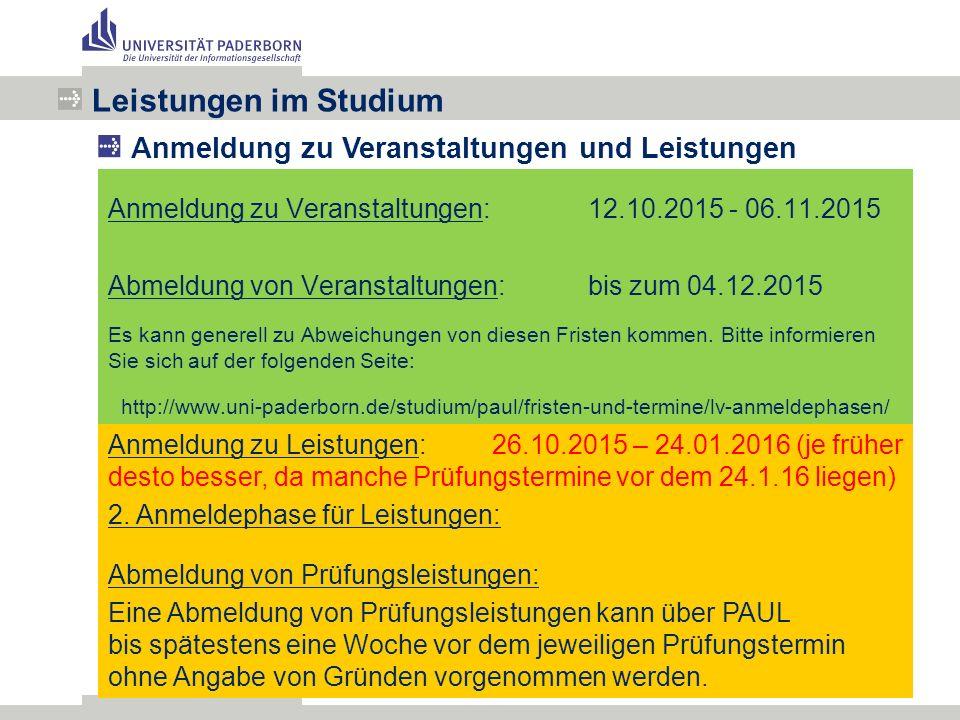 Anmeldung zu Veranstaltungen:12.10.2015 - 06.11.2015 Abmeldung von Veranstaltungen:bis zum 04.12.2015 Es kann generell zu Abweichungen von diesen Fristen kommen.