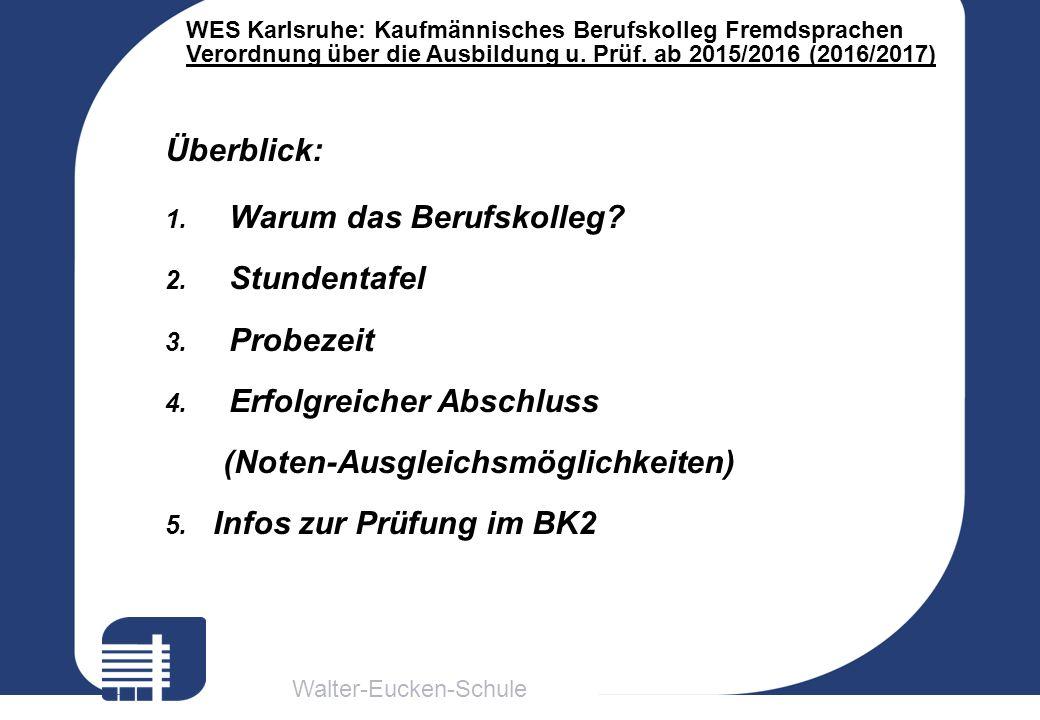 Walter-Eucken-Schule WES Karlsruhe: Kaufmännisches Berufskolleg Fremdsprachen Verordnung über die Ausbildung u. Prüf. ab 2015/2016 (2016/2017) Überbli