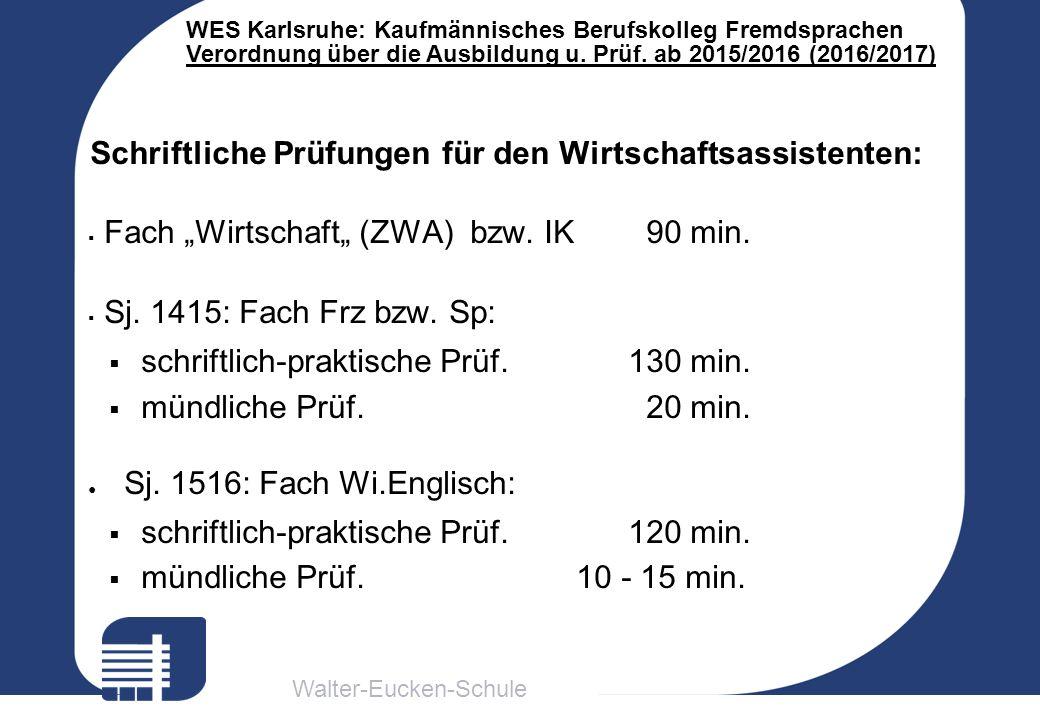 Walter-Eucken-Schule WES Karlsruhe: Kaufmännisches Berufskolleg Fremdsprachen Verordnung über die Ausbildung u. Prüf. ab 2015/2016 (2016/2017) Schrift