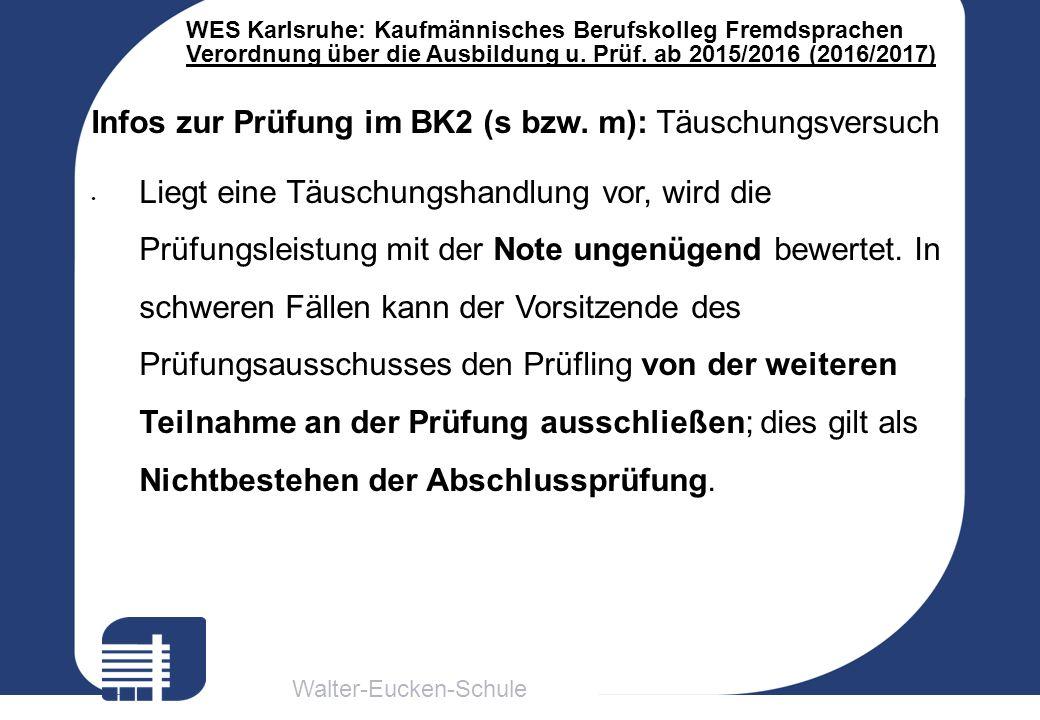 Walter-Eucken-Schule WES Karlsruhe: Kaufmännisches Berufskolleg Fremdsprachen Verordnung über die Ausbildung u. Prüf. ab 2015/2016 (2016/2017) Infos z