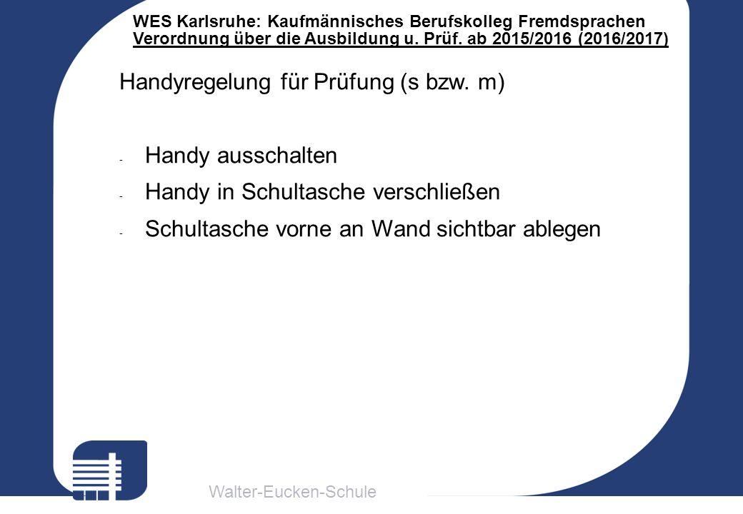 Walter-Eucken-Schule WES Karlsruhe: Kaufmännisches Berufskolleg Fremdsprachen Verordnung über die Ausbildung u. Prüf. ab 2015/2016 (2016/2017) Handyre
