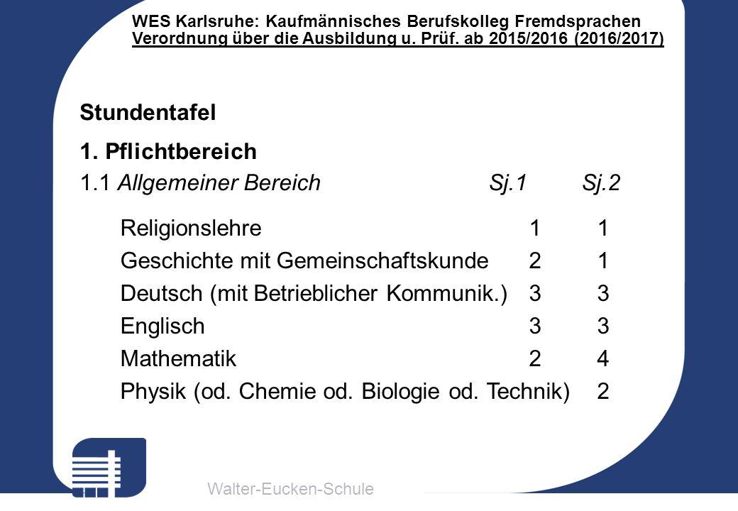 Walter-Eucken-Schule WES Karlsruhe: Kaufmännisches Berufskolleg Fremdsprachen Verordnung über die Ausbildung u. Prüf. ab 2015/2016 (2016/2017) Religio