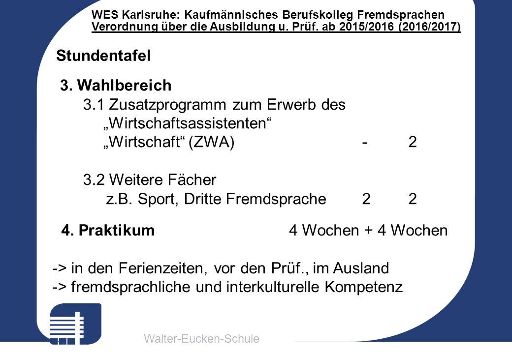 Walter-Eucken-Schule WES Karlsruhe: Kaufmännisches Berufskolleg Fremdsprachen Verordnung über die Ausbildung u. Prüf. ab 2015/2016 (2016/2017) Stunden