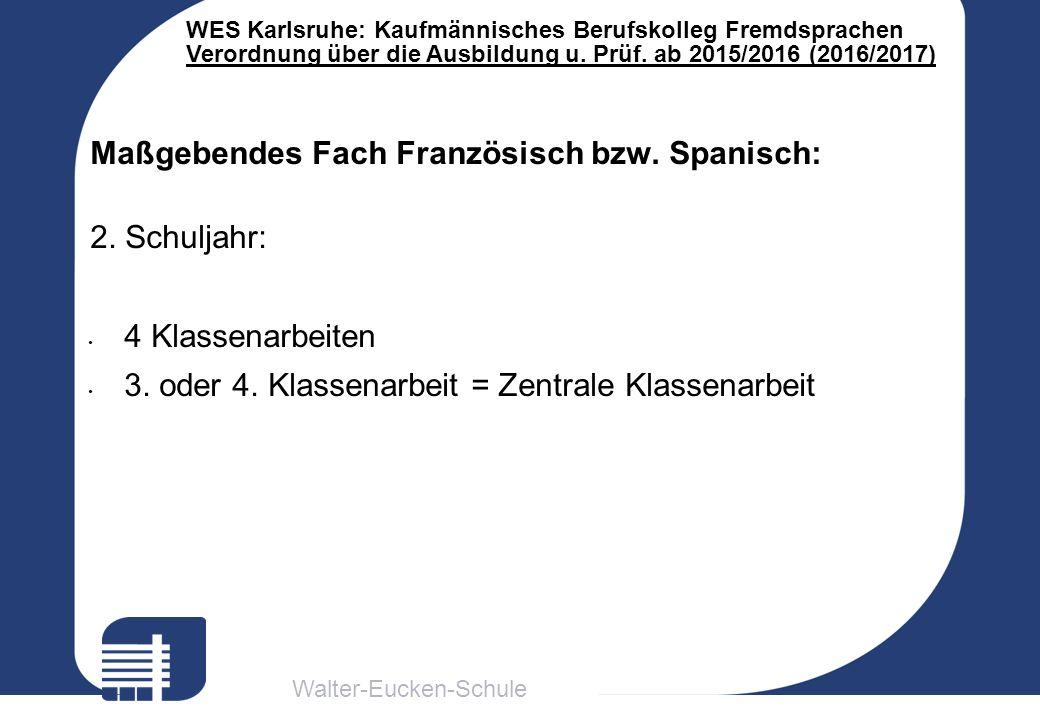 Walter-Eucken-Schule WES Karlsruhe: Kaufmännisches Berufskolleg Fremdsprachen Verordnung über die Ausbildung u. Prüf. ab 2015/2016 (2016/2017) Maßgebe