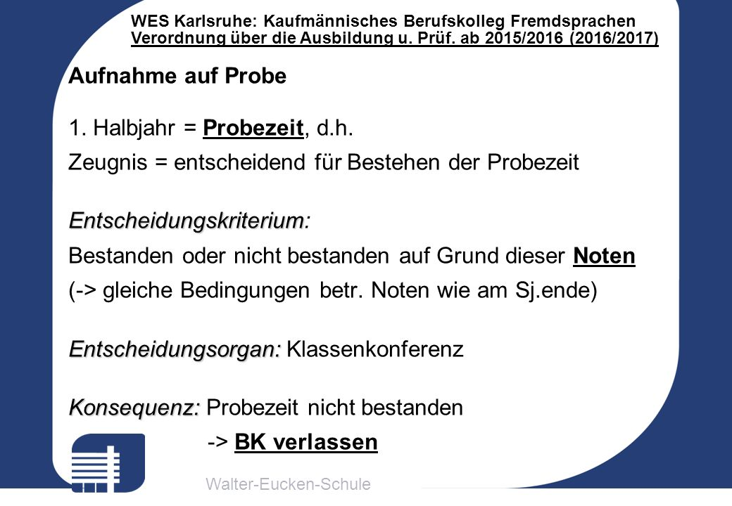 Walter-Eucken-Schule WES Karlsruhe: Kaufmännisches Berufskolleg Fremdsprachen Verordnung über die Ausbildung u. Prüf. ab 2015/2016 (2016/2017) Aufnahm