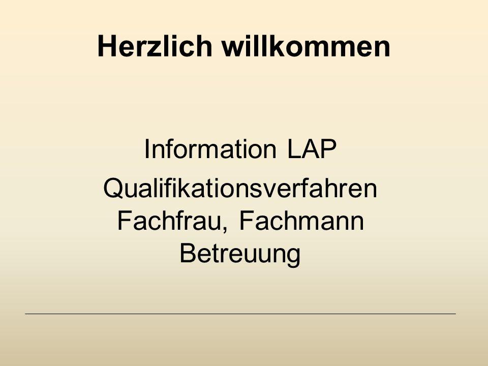 Herzlich willkommen Information LAP Qualifikationsverfahren Fachfrau, Fachmann Betreuung