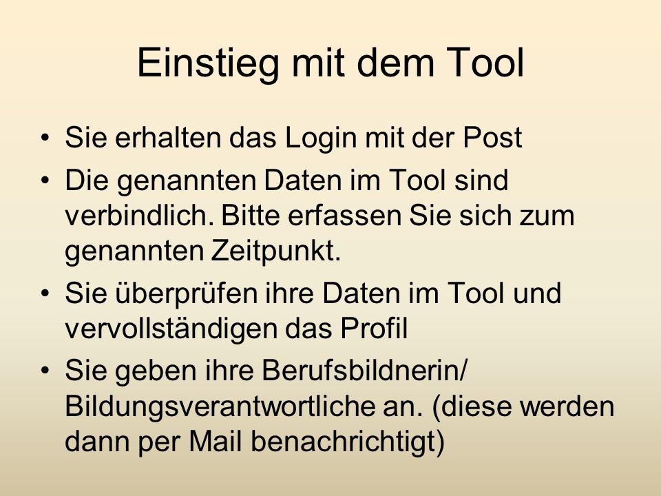 Einstieg mit dem Tool Sie erhalten das Login mit der Post Die genannten Daten im Tool sind verbindlich. Bitte erfassen Sie sich zum genannten Zeitpunk
