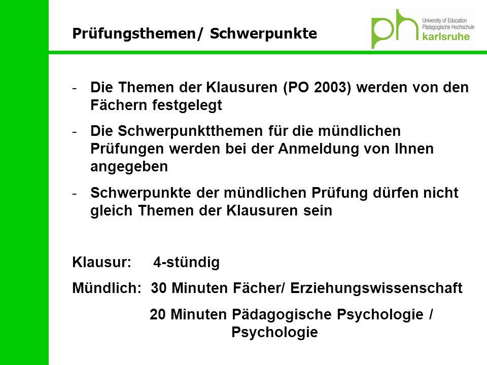 -Die Themen der Klausuren (PO 2003) werden von den Fächern festgelegt -Die Schwerpunktthemen für die mündlichen Prüfungen werden bei der Anmeldung von