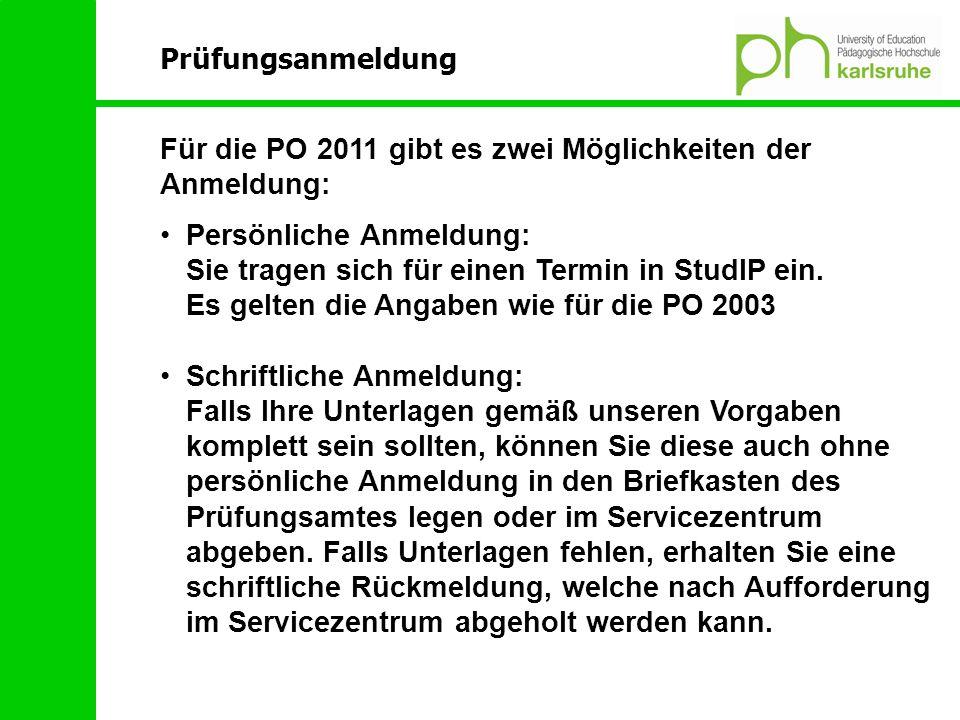 Für die PO 2011 gibt es zwei Möglichkeiten der Anmeldung: Persönliche Anmeldung: Sie tragen sich für einen Termin in StudIP ein. Es gelten die Angaben