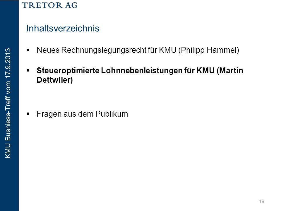 KMU Busniess-Treff vom 17.9.2013 20 Steueroptimierte Lohnnebenleistungen «War for Talents» kennt keine Rezession und EURO-Krise Die EURO-Krise und die schwächelnde Wirtschaft hat den Spezialistenmangel nicht entschärft.