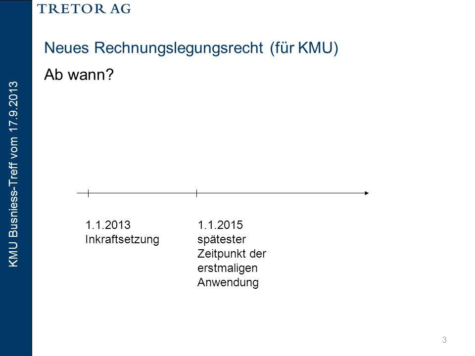 KMU Busniess-Treff vom 17.9.2013 4 Neues Rechnungslegungsrecht (für KMU) Überblick  Die Rechnungslegung wird rechtsformneutral.