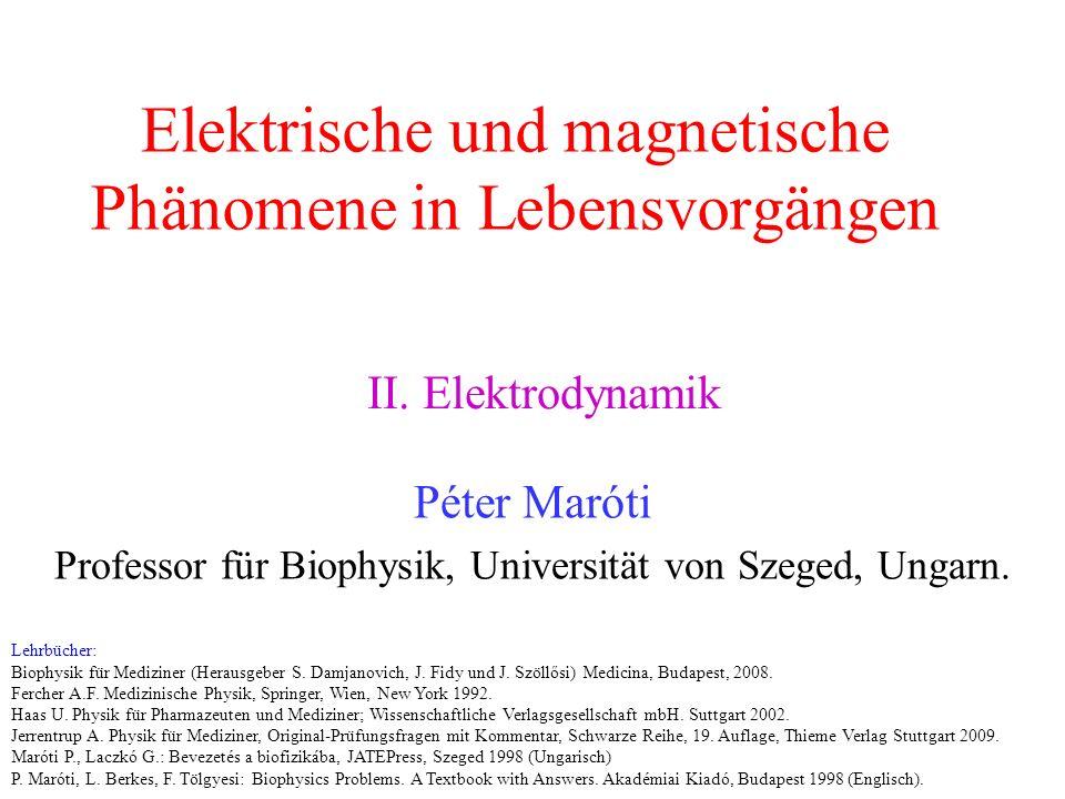Elektrische und magnetische Phänomene in Lebensvorgängen Péter Maróti Professor für Biophysik, Universität von Szeged, Ungarn.