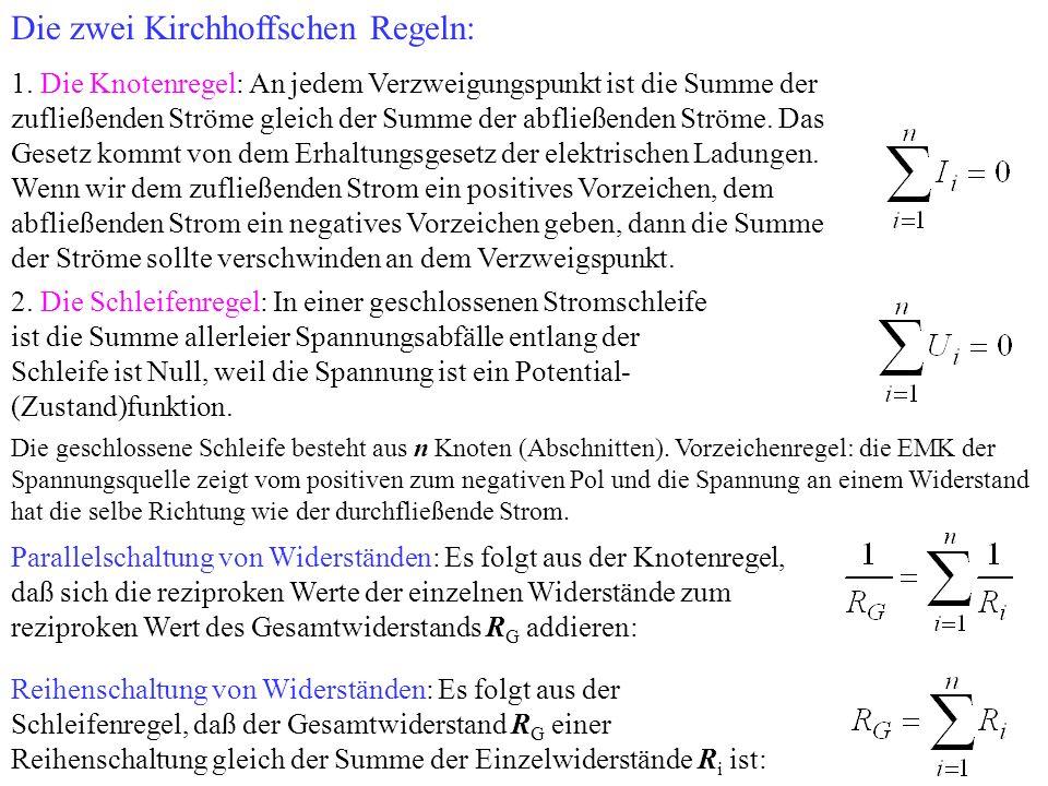 Die zwei Kirchhoffschen Regeln: 1.