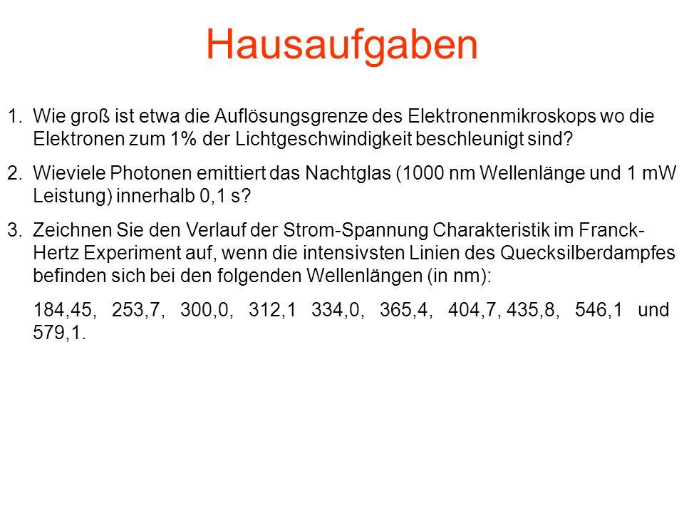 Hausaufgaben 1.Wie groß ist etwa die Auflösungsgrenze des Elektronenmikroskops wo die Elektronen zum 1% der Lichtgeschwindigkeit beschleunigt sind? 2.