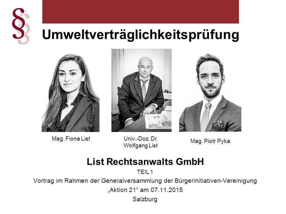 """List Rechtsanwalts GmbH TEIL 1 Vortrag im Rahmen der Generalversammlung der Bürgerinitiativen-Vereinigung """"Aktion 21 am 07.11.2015 Salzburg Umweltverträglichkeitsprüfung Mag."""