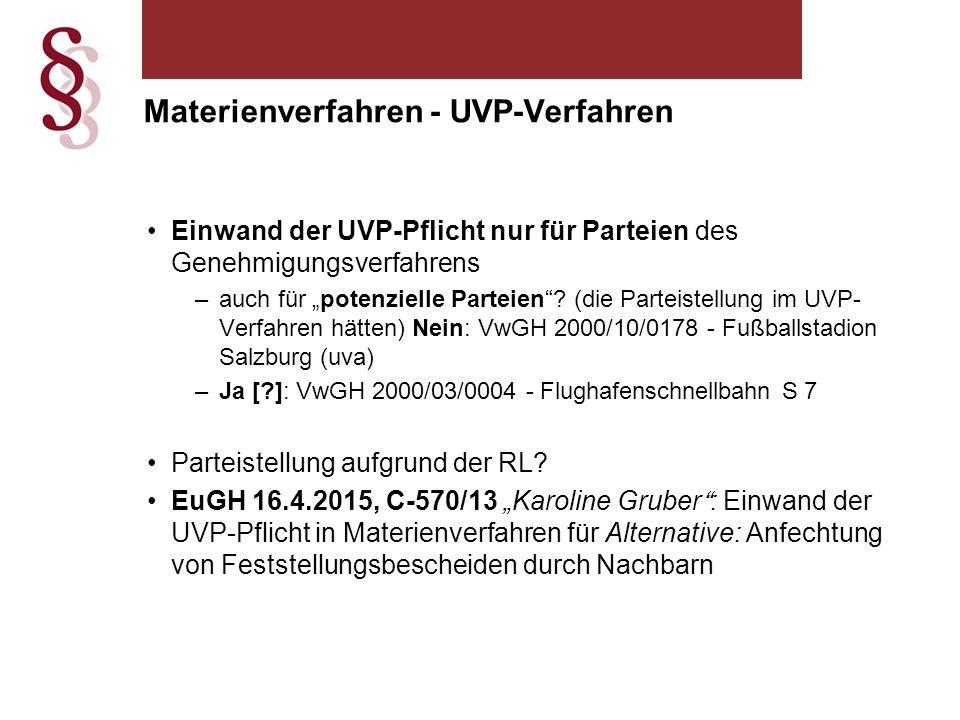 """Materienverfahren - UVP-Verfahren Einwand der UVP-Pflicht nur für Parteien des Genehmigungsverfahrens –auch für """"potenzielle Parteien ."""