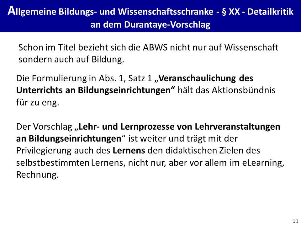11 Schon im Titel bezieht sich die ABWS nicht nur auf Wissenschaft sondern auch auf Bildung.
