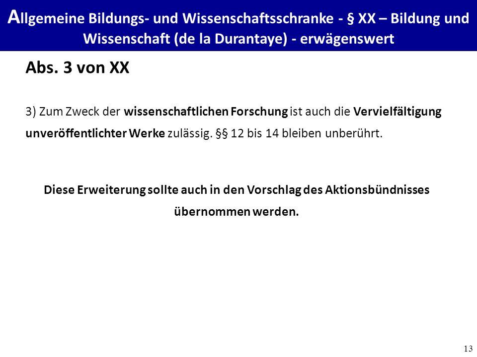 13 A llgemeine Bildungs- und Wissenschaftsschranke - § XX – Bildung und Wissenschaft (de la Durantaye) - erwägenswert Abs.