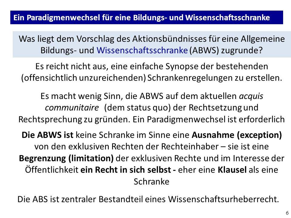 6 Was liegt dem Vorschlag des Aktionsbündnisses für eine Allgemeine Bildungs- und Wissenschaftsschranke (ABWS) zugrunde.