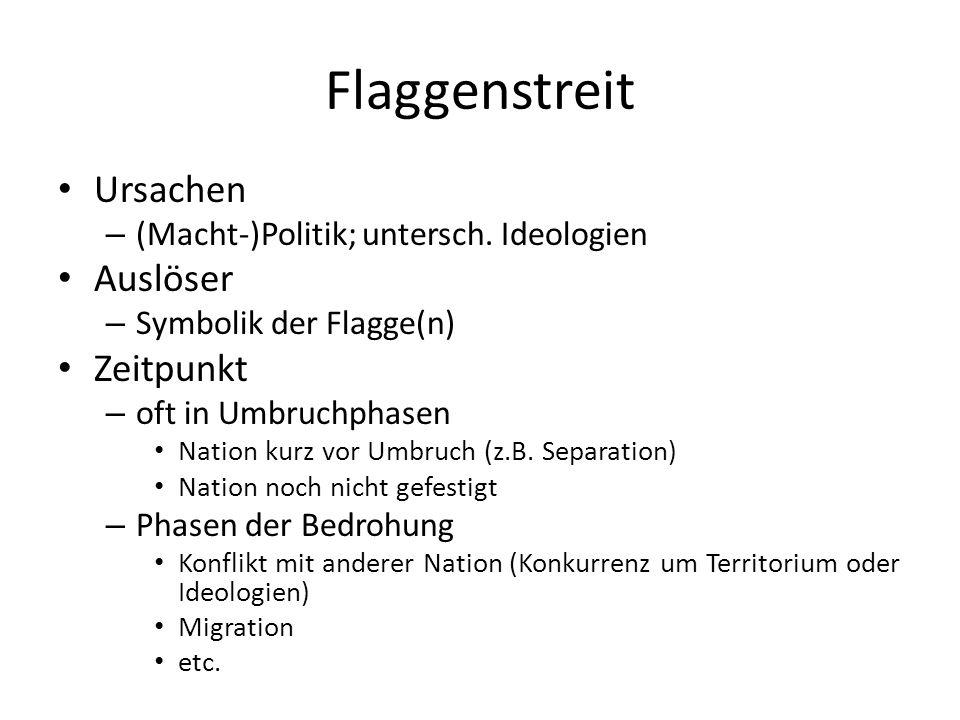Flaggenstreit Ursachen – (Macht-)Politik; untersch.