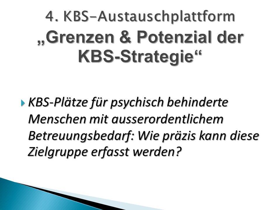 KBS-Plätze für psychisch behinderte Menschen mit ausserordentlichem Betreuungsbedarf: Wie präzis kann diese Zielgruppe erfasst werden