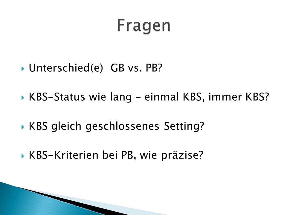  Unterschied(e) GB vs. PB.  KBS-Status wie lang – einmal KBS, immer KBS.