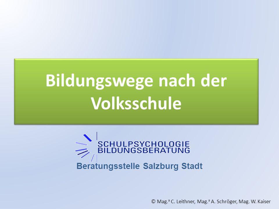 Bildungswege nach der Volksschule Beratungsstelle Salzburg Stadt © Mag.