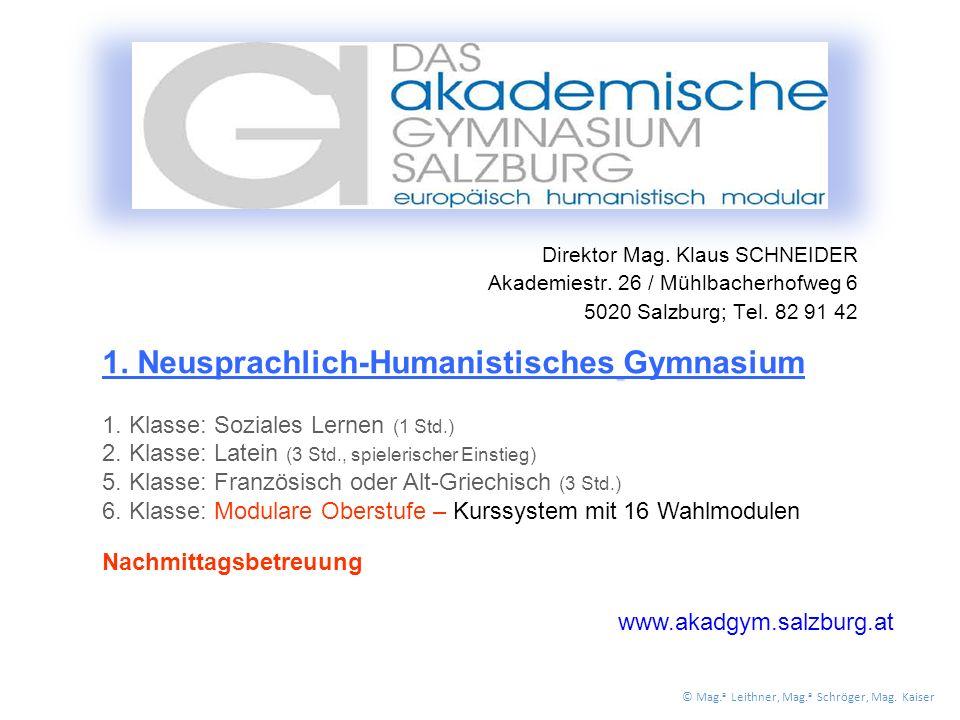 Direktor Mag. Klaus SCHNEIDER Akademiestr. 26 / Mühlbacherhofweg 6 5020 Salzburg; Tel.
