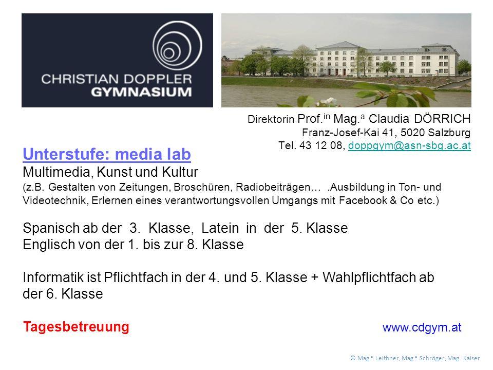 Direktorin Prof. in Mag. a Claudia DÖRRICH Franz-Josef-Kai 41, 5020 Salzburg Tel.