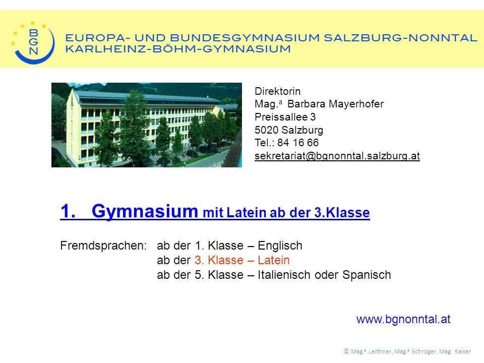 1. Gymnasium mit Latein ab der 3.Klasse Fremdsprachen:ab der 1.