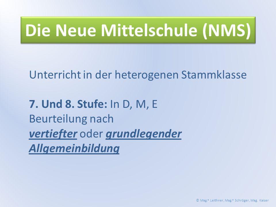 Die Neue Mittelschule (NMS) Unterricht in der heterogenen Stammklasse 7.