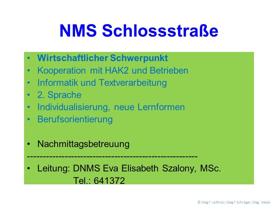 NMS Schlossstraße Wirtschaftlicher Schwerpunkt Kooperation mit HAK2 und Betrieben Informatik und Textverarbeitung 2.