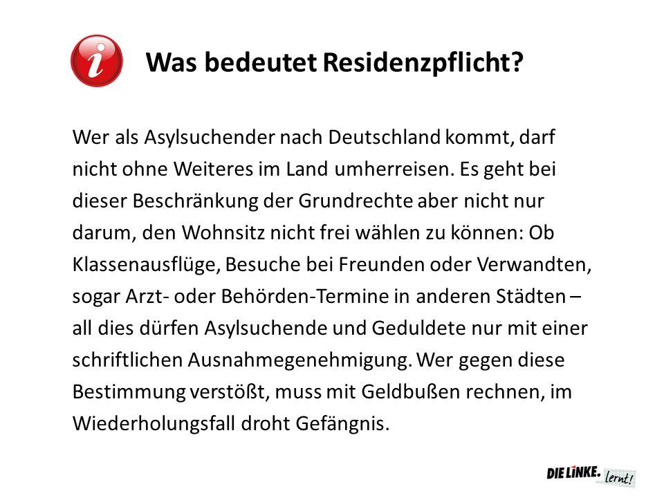 Was bedeutet Residenzpflicht? Wer als Asylsuchender nach Deutschland kommt, darf nicht ohne Weiteres im Land umherreisen. Es geht bei dieser Beschränk