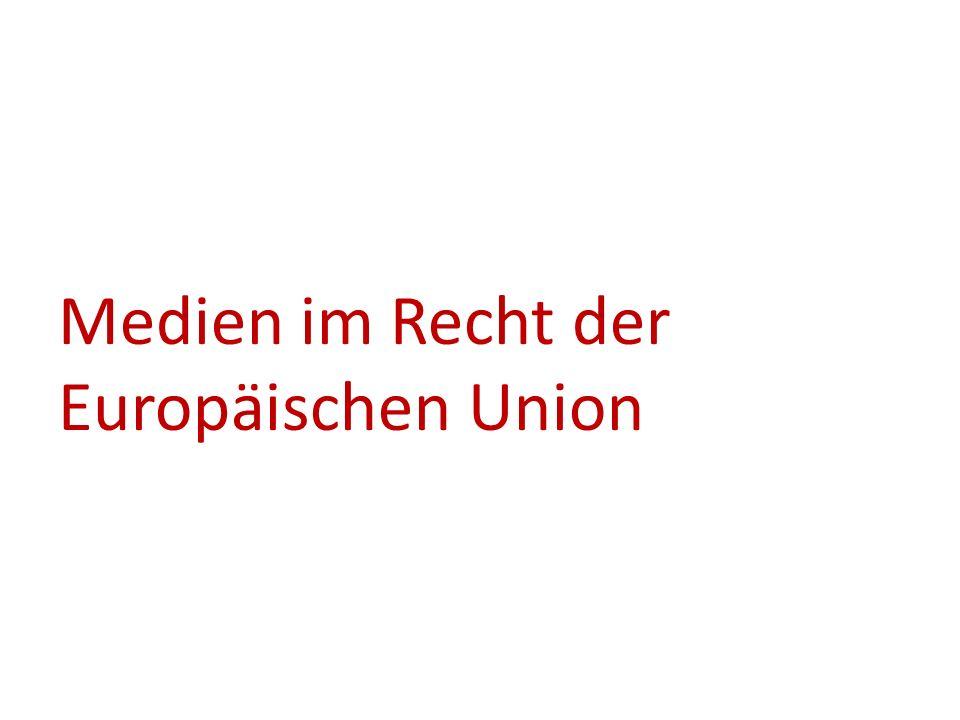 Medien im Recht der Europäischen Union