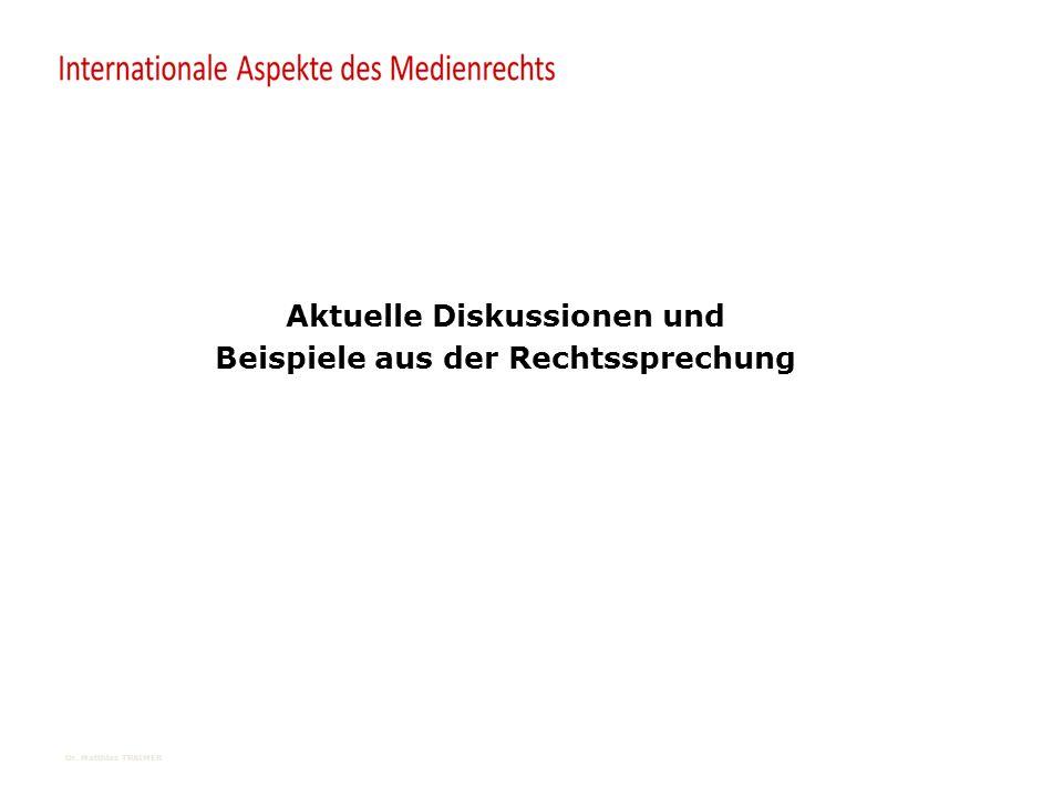 Europäisches Medienrecht Aktuelle Diskussionen und Beispiele aus der Rechtssprechung Dr.