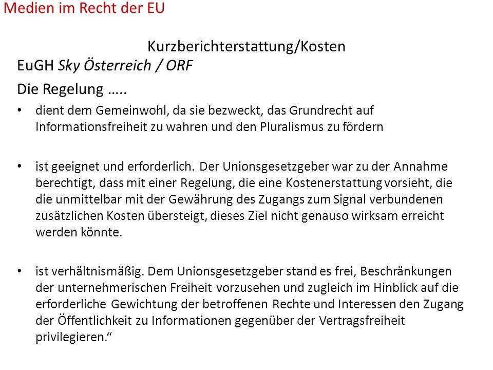 Kurzberichterstattung/Kosten EuGH Sky Österreich / ORF Die Regelung …..